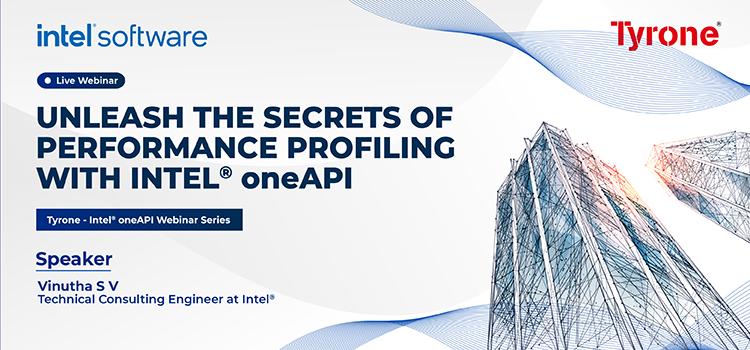 Tyrone-Intel oneAPI Webinar: Unleash the Secrets of Performance Profiling with Intel® oneAPI Profiling Tools