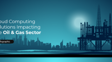 Cloud Computing Solutions impacting the Oil & Gas Sector