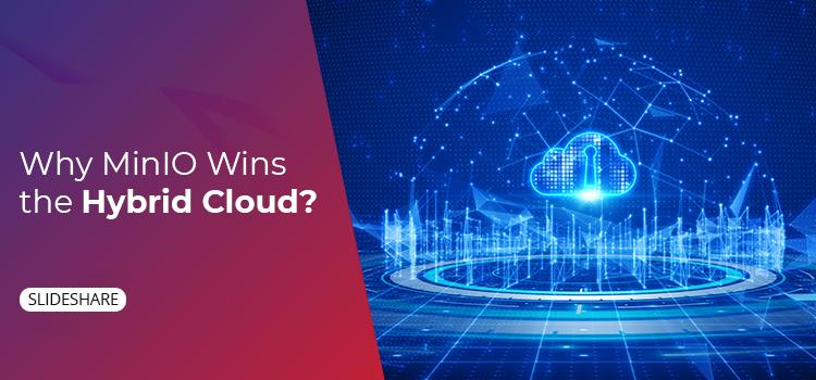 Wednesday - Tyrone - Slideshare-Why MinIO wins the Hybrid Cloud